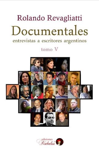 Documentales V. Entrevistas a escritores argentinos»