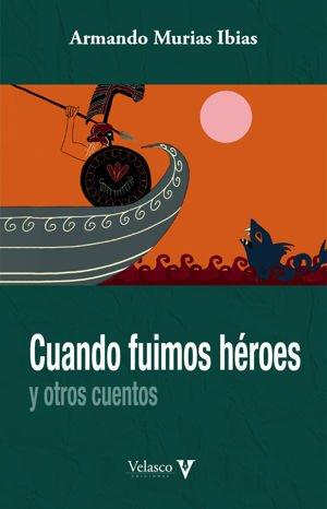 Cuando fuimos héroes